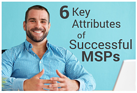 6 Key Attributes of Successful MSPs